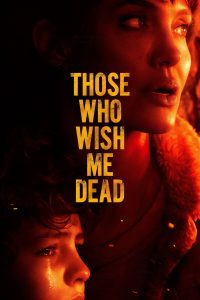 "Poster for the movie ""Those Who Wish Me Dead"""
